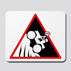 Hill Climb DUDE Danger Signs Mousepad
