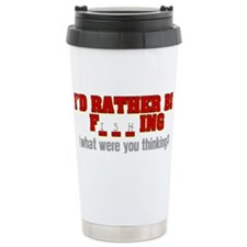 Rather Be Fishing Stainless Steel Travel Mug