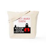 Don't Bury Them Tote Bag