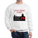 Don't Bury Them Sweatshirt
