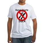 Renal Diets Suck Fitted T-Shirt