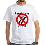 Renal Diets Suck White T-Shirt