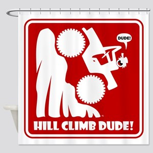 Hill Climb DUDE Warning Signs Shower Curtain
