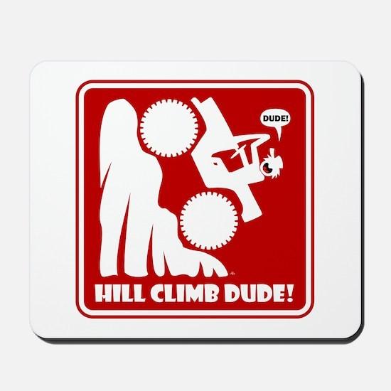 Hill Climb DUDE Warning Signs Mousepad