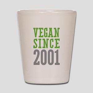 Vegan Since 2001 Shot Glass