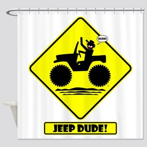 Jeeping DUDE Road Signs Shower Curtain