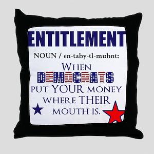 Entitlement Throw Pillow