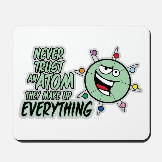 Never Trust An Atom Mousepad
