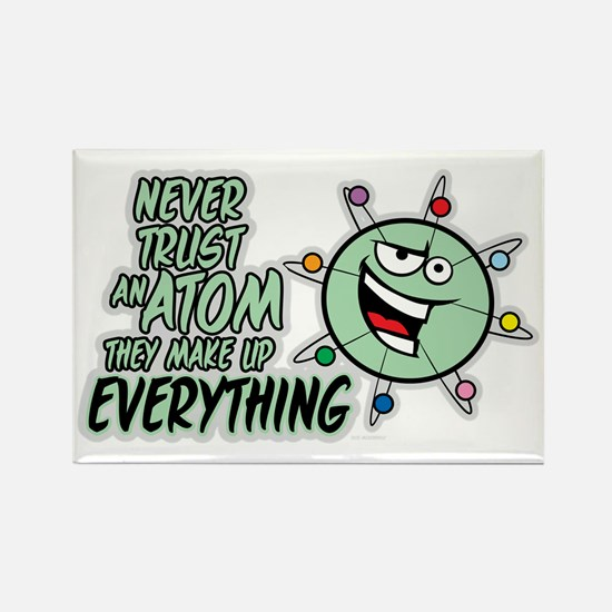Never Trust An Atom Rectangle Magnet