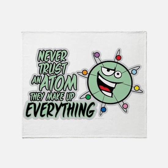 Never Trust An Atom Throw Blanket