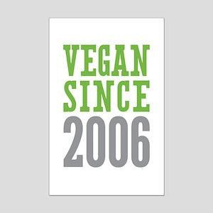 Vegan Since 2006 Mini Poster Print