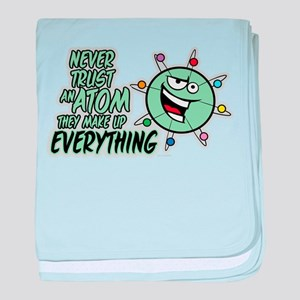 Never Trust An Atom baby blanket