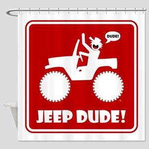 Jeeping DUDE Warning Signs Shower Curtain