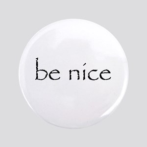 "BE NICE 3.5"" Button"