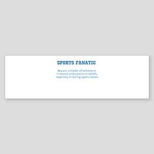 Sports Fanatic Bumper Sticker
