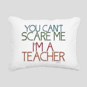 Teacher Dont Scare Rectangular Canvas Pillow