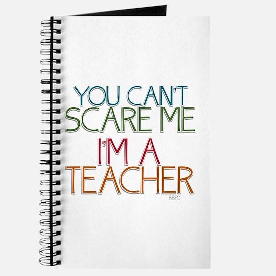 Teacher Dont Scare Journal