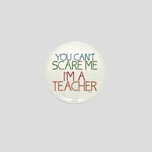 Teacher Dont Scare Mini Button