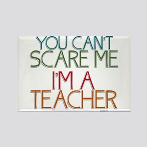 Teacher Dont Scare Rectangle Magnet