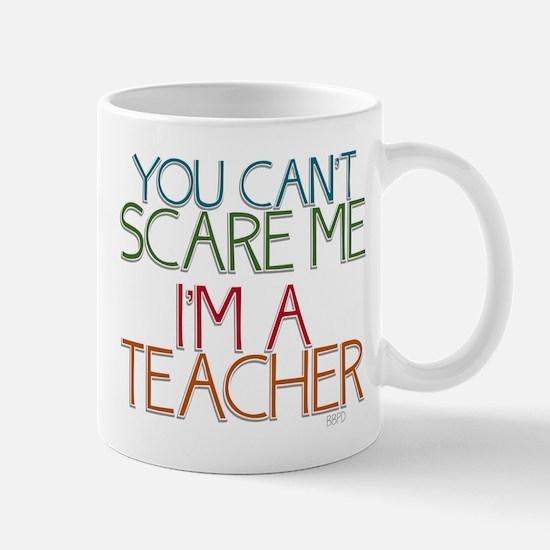 Teacher Dont Scare Mug
