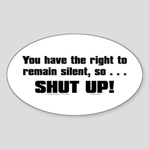 You Have The Right... Oval Sticker