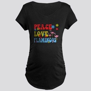 PEACE LOVE FLAMINGOS Maternity T-Shirt