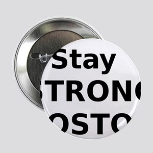 """Stay Strong Boston 2.25"""" Button"""