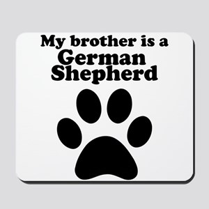 My Brother Is A German Shepherd Mousepad