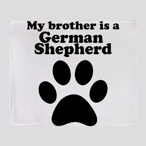 My Brother Is A German Shepherd Throw Blanket