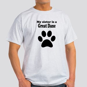 My Sister Is A Great Dane T-Shirt