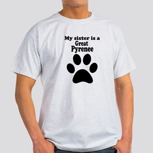 My Sister Is A Great Pyrenee T-Shirt