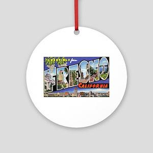Fresno California Greetings Ornament (Round)