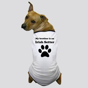 My Brother Is An Irish Setter Dog T-Shirt
