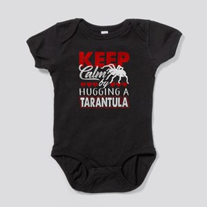 KEEP CALM BY HUGGING A TARANTULA SHIRT Body Suit