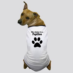 My Sister Is A Papillon Dog T-Shirt