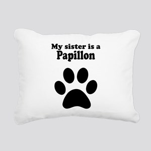 My Sister Is A Papillon Rectangular Canvas Pillow