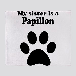 My Sister Is A Papillon Throw Blanket