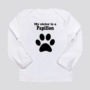 My Sister Is A Papillon Long Sleeve T-Shirt