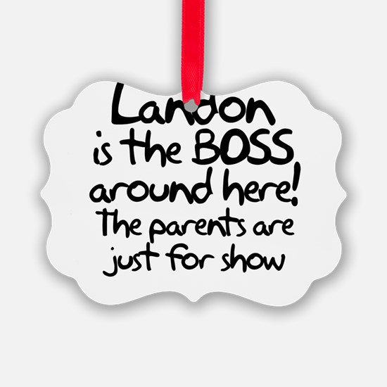 Landon is the Boss Ornament