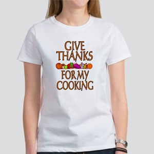 Give Thanks For My Cooking Women's T-Shirt