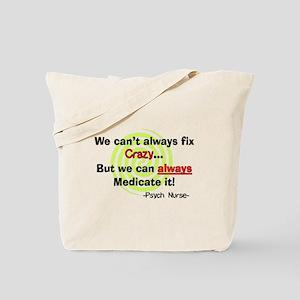 Psych Nurse cant fix crazy Tote Bag