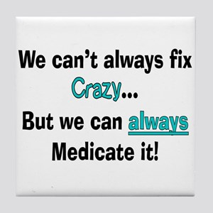 psych nurse fix crazy 2 Tile Coaster
