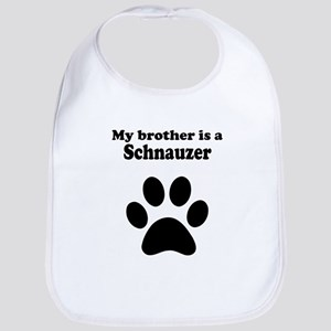 My Brother Is A Schnauzer Bib