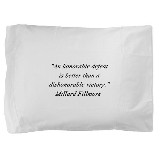 Fillmore - Honorable Defeat Pillow Sham