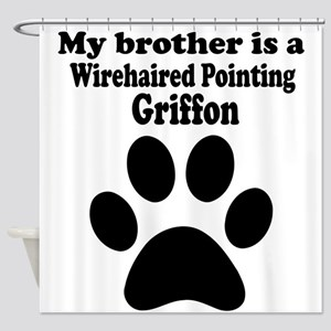 My Brother Is A Wirehaired Pointing Griffon Shower