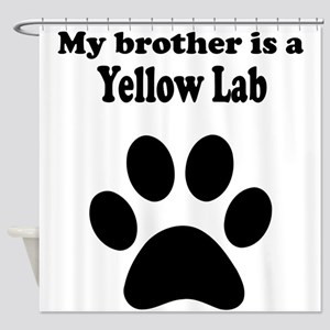 My Brother Is A Yellow Lab Shower Curtain