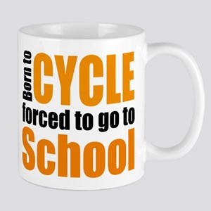 Born to cycle forced to go to school Mug