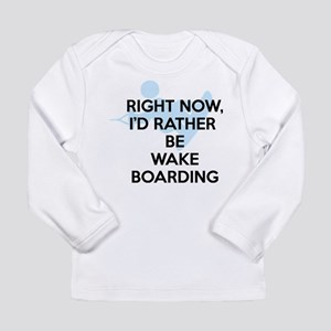 Rather be wakeboarding Long Sleeve Infant T-Shirt