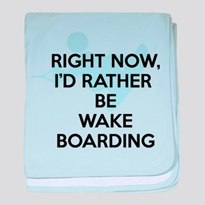 Rather be wakeboarding baby blanket