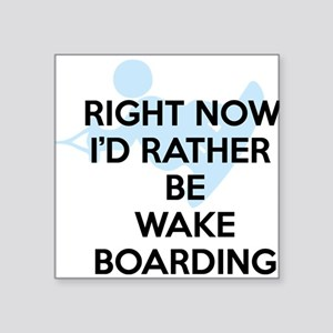 """Rather be wakeboarding Square Sticker 3"""" x 3"""""""